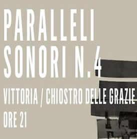 Dal 10 Marzo – Paralleli Sonori n.4