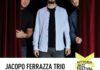 7 Giugno – Jacopo Ferrazza Trio