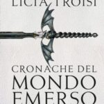 Cronache del mondo emerso – Licia Troisi